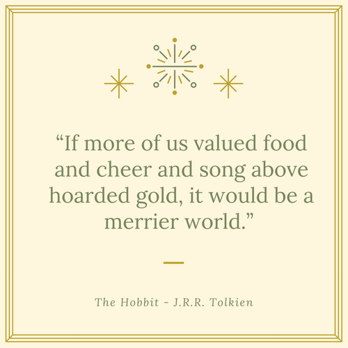 """If more of us valued food and cheer and song ab"