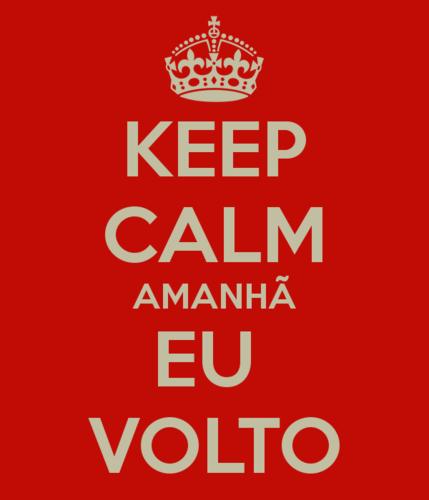keep-calm-amanhã-eu-volto.png