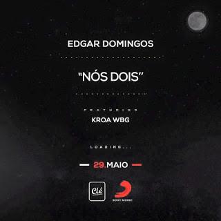 Edgar Domingos - Nós Dois (feat Kroa WBG) (Zouk) [Download mp3]