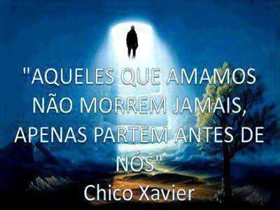 Chico Xavier No Facebook Aqueles Que Amamos Não Morrem Jamais
