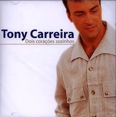 Dois corações sozinhos - MÚSICAS TONY CARREIRA