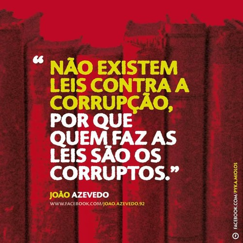 Não existem leis contra os corruptos