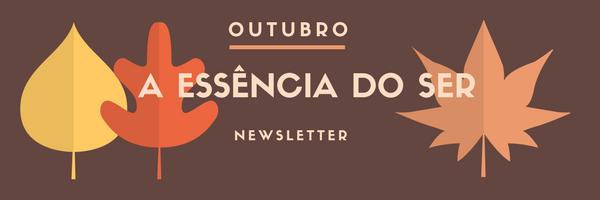 Newsletter Outubro Essência do Ser !.png