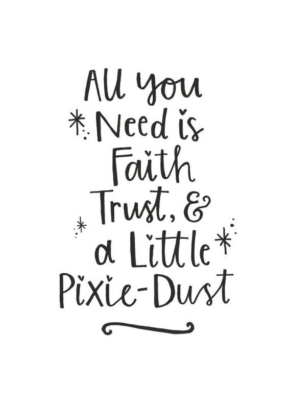 all you need is faith, trust and a little pixie du