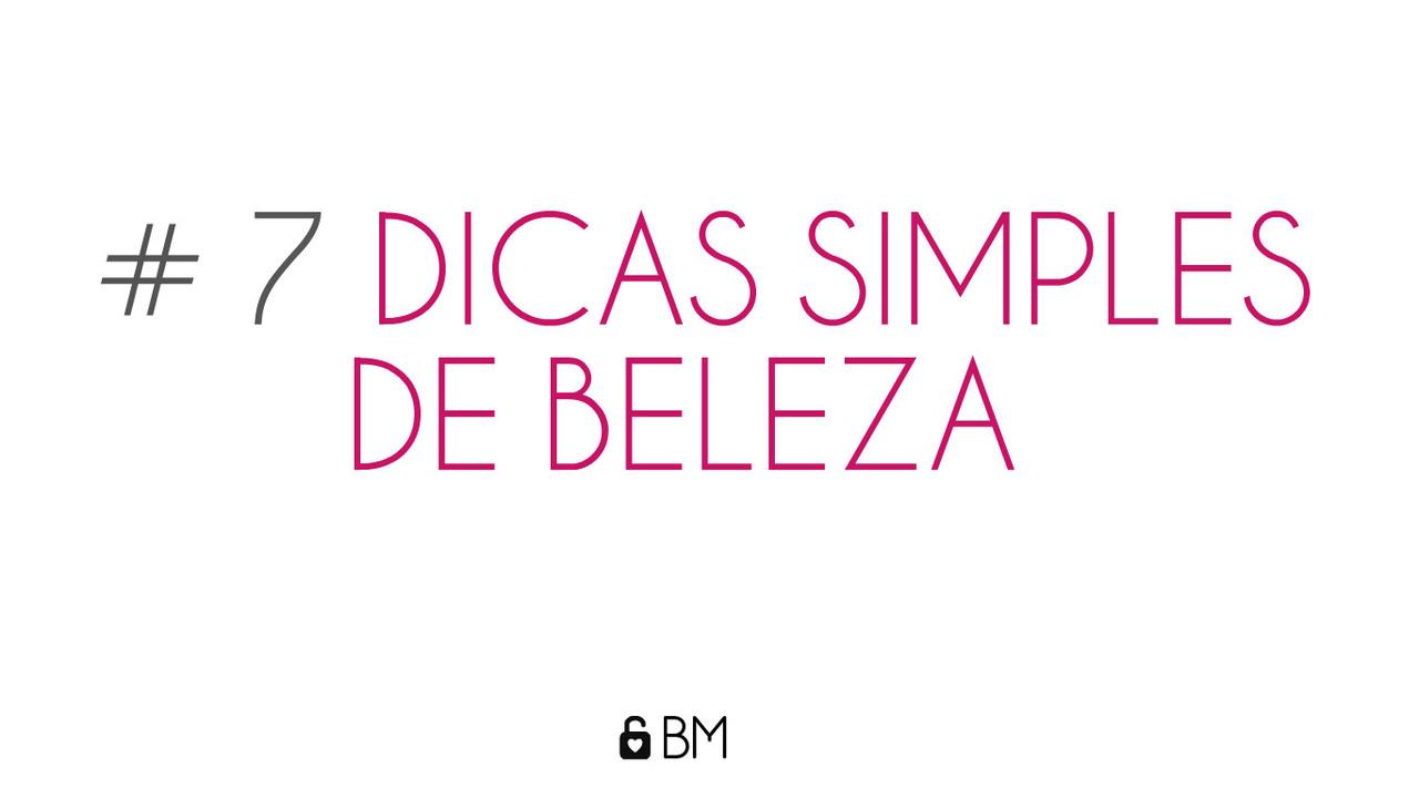 7-dicas-de-beleza-feminina-simples-blogar-moda.jpg