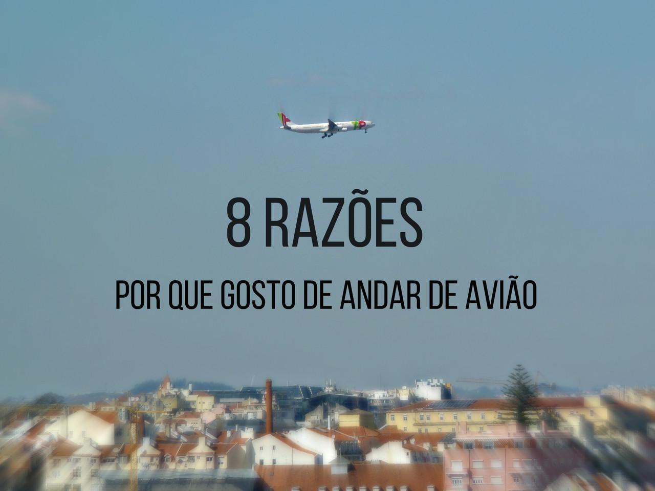 8 razões por que gosto de andar de avião.jpg