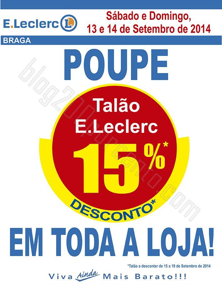 Antevisão E-LECLERC Braga dias 13 e 14 setembro 15% em tudo