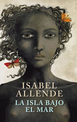 A ilha debaixo do mar - Isabel Allende
